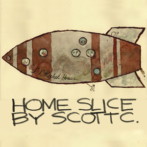 HOME SLICE by Scott C.