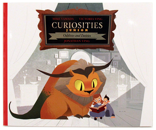 Curiosities Junior: Oddities and Entities, Mike Yamada & Victoria Ying