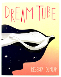 Dream Tube, Rebekka Dunlap