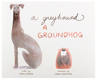 A Greyhound A Groundhog, Chris Appelhans