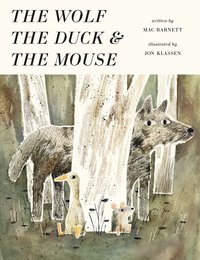 The Wolf, The Duck and the Mouse, Jon Klassen