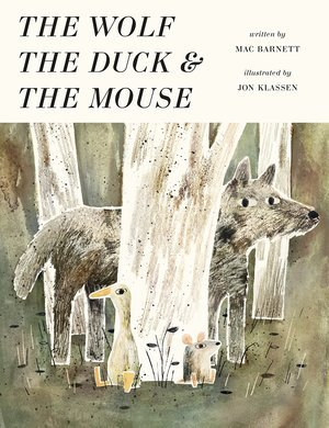 The Wolf, The Duck and the Mouse, Jonathan Klassen