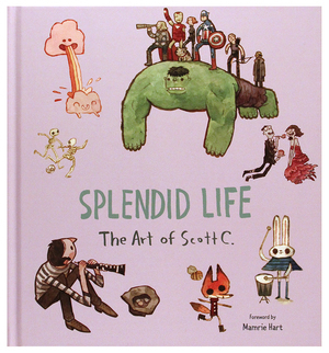 Splendid Life The Art of Scott C, scott c