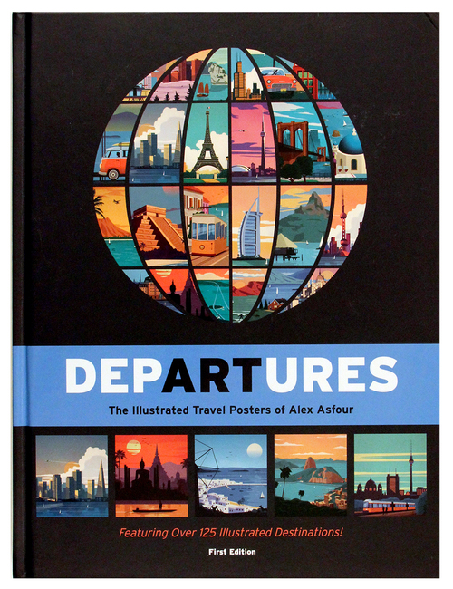 Departures: The Illustrated Travel Posters of Alex Asfour, Alex Asfour