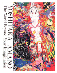 Yoshitaka Amano The World Beyond Your Imagination