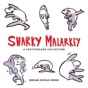 Sharky Malarkey, Megan Nicole Dong
