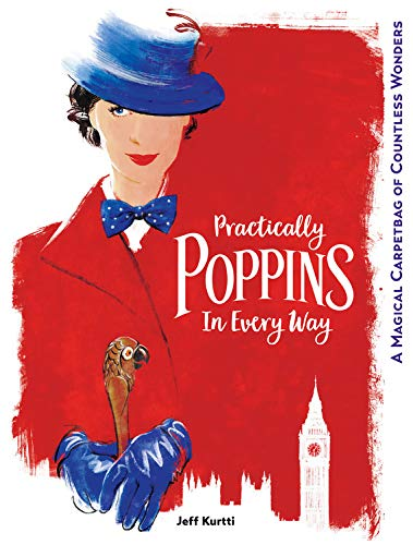 Practically Poppins in Every Way: A Magical Carpetbag of Countless Wonders