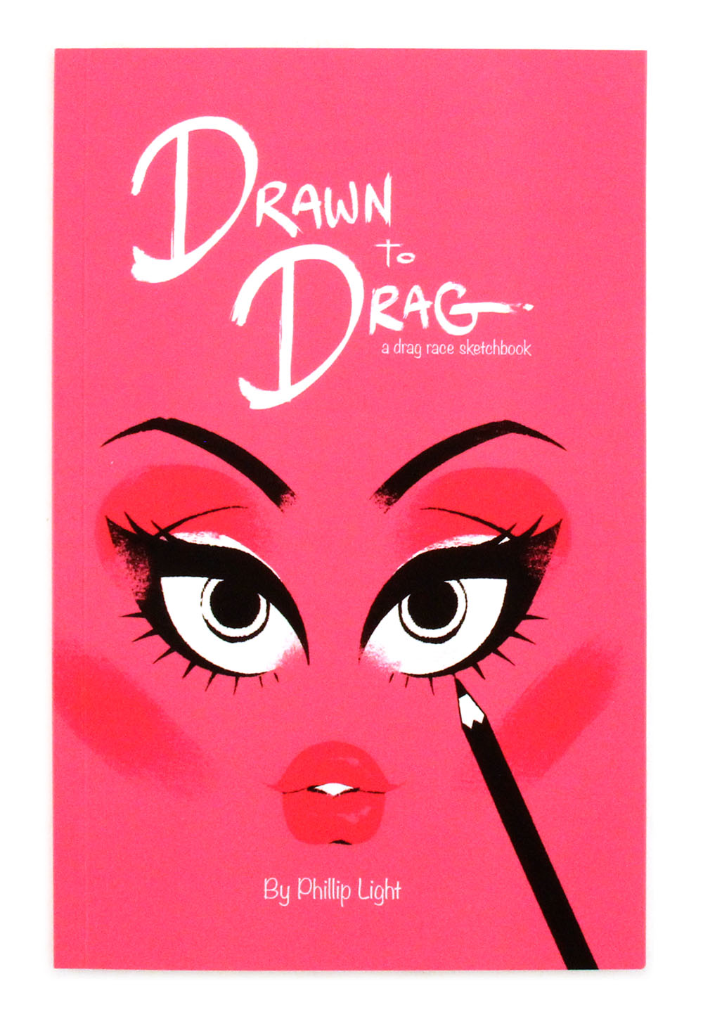 Drawn to Drag: A Drag Race Sketchbook, Phillip Light