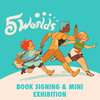 5 World's Book 3 Signing & Mini Exhibition