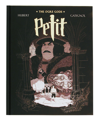 Petit Vol. 1: The Ogre Gods, Bertrand Gatignol