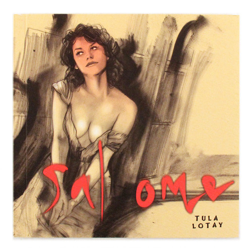 Salome 2nd Edition, TULA LOTAY