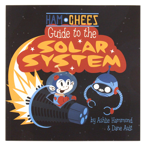 Ham & C.H.E.E.S. Guide to the Solar System, Dane Ault - Monkey Minion Press