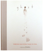 Ghost: Thirteen Haunting Stories to Tell