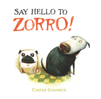 Say Hello to Zorro , Carter Goodrich