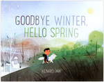 Goodbye Winter, Hello Spring (Signed Pre-Order), Kenard Pak