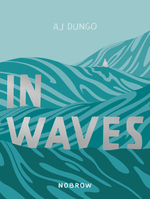 In Waves, AJ Dungo