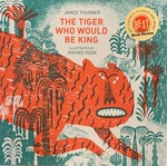 Little Tiger Who Would Be King, James Thurber