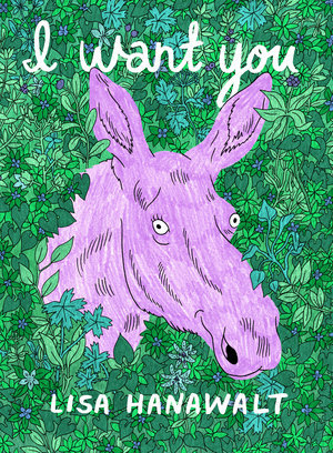 I Want You - Lisa Hanawalt