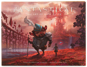 Fantastical: The Art of Matt Gaser
