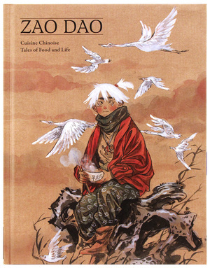 Cuisine Chinoise: Five Tales of Food and Life by Zao Dao, Zao Dao