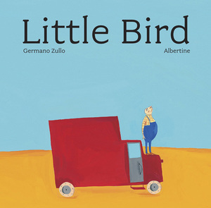 Little Bird Hardcover by Germano Zullo