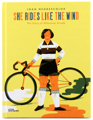 She rides like the Wind: The Story of Alfonsina Strada